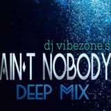 Dj Vibezone - Ain't Nobody [Deep Mix]