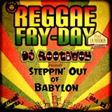 Steppin' Out of Babylon @ Reggae Fry-Day 20.09.2014