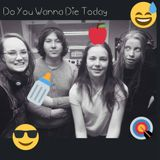 Do You Wanna Die Today Avsnitt 3 - Victorias bucketlist