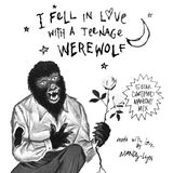 i fell in love with a teenage werewolf