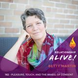 162: Pleasure, Touch, and The Wheel of Consent - with Betty Martin