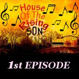 HOUSE OF THE RISING SON - 1st EPISODE (Global EDM Radio - 13.3.13)