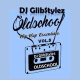 DJ GlibStylez - Oldschool Hip Hop Essentials Vol.5