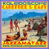Kaleidoscope =CAREFREE & EASY= Curtis Mayfield, Johnny Colon, Harry Roche Constellation, Ian&Zodiacs