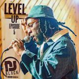 LEVEL UP - EPISODE 5 REGGAE EDITION | DANCEHALL x AFROBEAT | MIXED BY DJBLACK