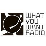 WhatYouWant Radio Show #110