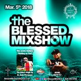 The Blessed MixShow 05MAR2018