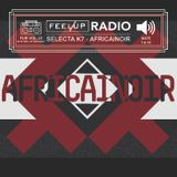 Feel Up Radio Vol.25 - Selecta K7 - Africainoir