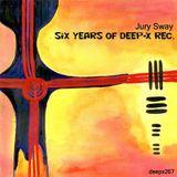 [deepx267] Jury Sway - Six Years Of Deep-X Rec.