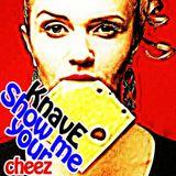 KnavE - Show me your cheez