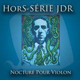 Quid Novi  Hors Série JDR - Nocturne pour violon - quatrième épisode.
