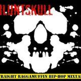 Bluntskull - Straight Raggamuffin Hip Hop Mixtape