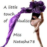 A Little Touch of NuDisco Miss Natasha78