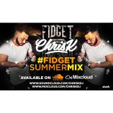 CHRIS K PRESENTS #FIDGETSUMMERMIX