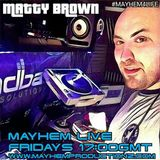 Mayhem Live MATTY BROWN 26th August
