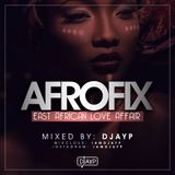 DJAYP MUSIQ Presents  THE AFROFIX- An East African Love Affair