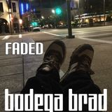 Bodega Brad - Faded