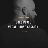 Joel Pujol - Vocal House Session - Buenos Aires - 8 Jan 18
