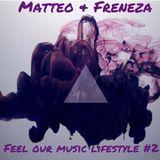 Matteo & Freneza - Feel Our Music Lifestyle 002