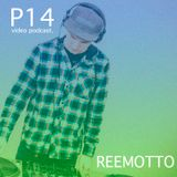 Reemotto - P14 video podcast
