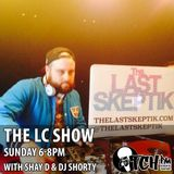 Shay D & DJ Shorty - The LC Show 31 - The Last Skeptik - ITCH FM (17-AUG-2014)
