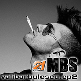 MBS Podcast ep. 2 - Vali BARBULESCU - WOBBLE IT BABY!