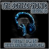 The Schizophonic on Trendkill Radio Session 90