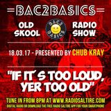 Bac2Basics with Chub Kray 18/03/17