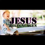 Jesus Begegnungen #5 - Zu schön um wahr zu sein