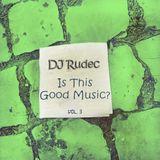 DJ Rudec - ITGM3 (Is This Good Music 3)