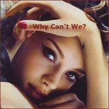Why Can't We?