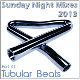 Sunday Night Mixes, 2013: Part 41 - Tubular Beats