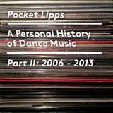 A Personal History Of Dance Music - Part II: 2006 - 2013