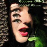 Podcast #8 Goddess KRING
