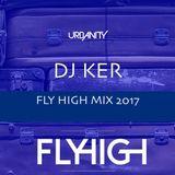DJ KER - FLY HIGH MIX 2017