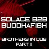 Buddhafish B2B Solace - Brothers in Dub Pt. 2