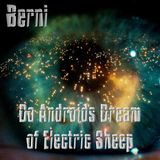 Berni - Do Androids Dream of Electric Sheep