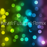 Kira☆Future☆Remix