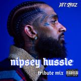 DJ C Stylez - Nipsey Hussle Tribute Mix