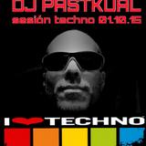 SESION TECHNO DE DJ PASTKUAL 01/10/15