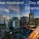 Oliver Koolivand _ Day & Night (Original Mix)