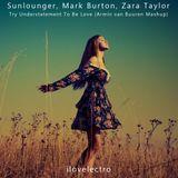 Mark Burton - Understatement vs Sunlounger Try To Be Love [Mash up @by DJ SvenB]