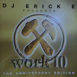 DJ Erick E presents Work 10 The Anniversary Edition