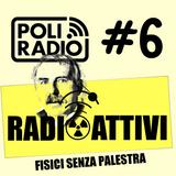 RadioAttivi - Fisici senza palestra | 18 gennaio 2017 | Episodio 06
