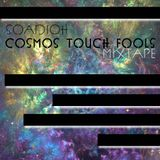 Cosmos Touch Fools Mixtape