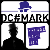 DC#mark's X-Fade Live Mix