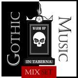 Warm Up In Taberna - [Goth Music Edition]