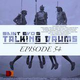 Saint Evo's Talking Drums Ep. 54 [Drums Radio Show]