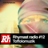 RhymastRadio #12 - Toffolomuzik