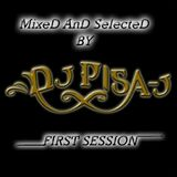 "Dj Pisa-j     "" FIRST SESSION"""